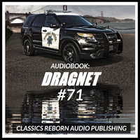 Audio Book: Dragnet #71 - Classic Reborn Audio Publishing
