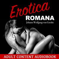 Erotica Romana - Johann Wolfgang von Goethe