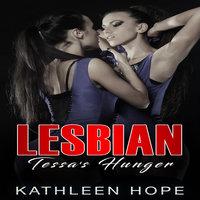 Lesbian: Tessa's Hunger - Kathleen Hope