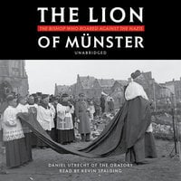 The Lion of Münster: The Bishop Who Roared Against the Nazis - Fr. Daniel Utrecht