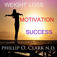 Weight Loss Motivation Success - Phillip Osmond Clark