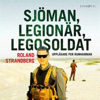 Sjöman, legionär, legosoldat - Roland Strandberg