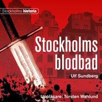 Stockholms blodbad - Ulf Sundberg