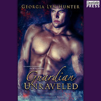 Guardian Unraveled - Georgia Lyn Hunter