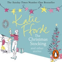 The Christmas Stocking and Other Stories - Katie Fforde
