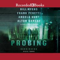Probing - Bill Myers, Angela Hunt, Alton Gansky, Frank E. Peretti