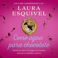 Como agua para chocolate (audiolibro) (Como agua para chocolate 1) - Laura Esquivel