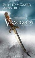 Vraggods - Abaddons Arv 1 - Sven Damgaard Ørnstrup