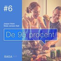 De 95 procent #6 - Palæo, vegansk, Raw, Atkins, LCHF... - Sisse Jensen Dall, Jesper Holm
