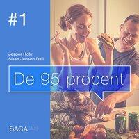 De 95 procent #1 - Tror du, at du bestemmer over dine egne beslutninger? Så tro om igen - Sisse Jensen Dall, Jesper Holm