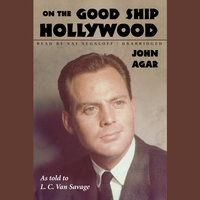 On the Good Ship Hollywood - John Agar