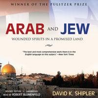 Arab and Jew - David K. Shipler