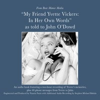 My Friend, Yvette Vickers: In Her Own Words, as told to John O'Dowd - Yvette Vickers, John O'Dowd