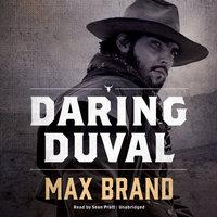 Daring Duval - Max Brand