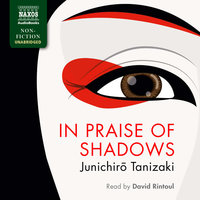 In Praise of Shadows - Junichirō Tanizaki