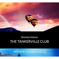 Sir Arthur Conan Doyle - Sherlock Holmes - The Tankerville Club - Arthur Conan Doyle