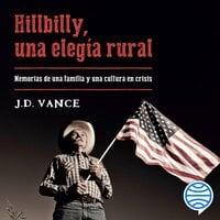 Hillbilly, una elegía rural - J.D. Vance