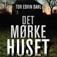 Det mørke huset - Tor Edvin Dahl