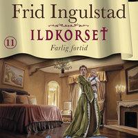 Farlig fortid - Frid Ingulstad