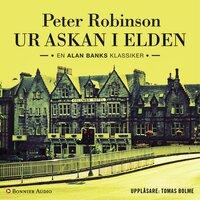 Ur askan i elden : En Alan Banks deckare - Peter Robinson