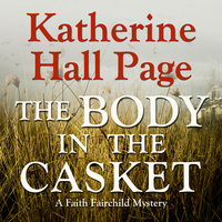 The Body in the Casket - Katherine Hall Page