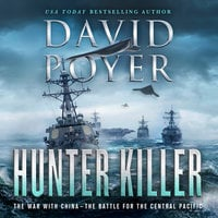 Hunter Killer: The War with China: The Battle for the Central Pacific - David Poyer