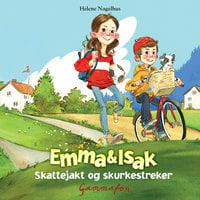 Emma og Isak - Skattejakt og skurkestreker - Helene Nagelhus