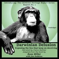 Darwinian Delusion - Russ Miller