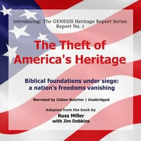The Theft of America's Heritage - Russ Miller