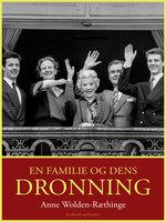 En familie og dens dronning - Anne Wolden-Ræthinge
