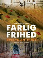 Farlig frihed - Evelyn Anthony