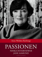 Passionen - Ninka interviewer Jane Aamund - Anne Wolden-Ræthinge