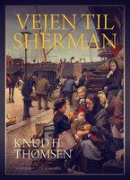 Vejen til Sherman - Knud H. Thomsen
