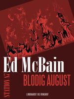 Blodig august - Ed McBain