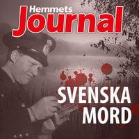Svenska mord - Lina Gustavsson, Christian Rosenfeldt, Johan G. Rystad, Hemmets Journal