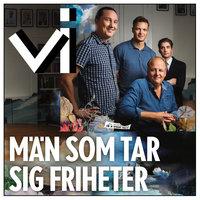 Män som tar sig friheter - Josefin Olevik,Tidningen Vi