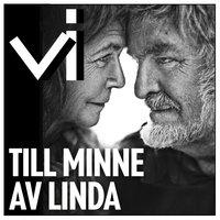 Till minne av Linda - Karin Thunberg, Tidningen Vi