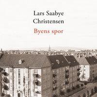 Byens spor - Ewald og Maj - Lars Saabye Christensen
