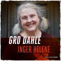 Inger Helene - Gro Dahle