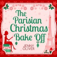 The Parisian Christmas Bake Off - Jenny Oliver