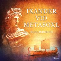 Ixander vid Metasoxl - Hans Linderoth