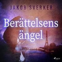 Berättelsens ängel - Jakob Sverker