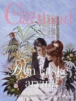 Den falske arving - Barbara Cartland