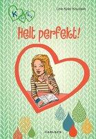 K for Klara 16 - Helt perfekt - Line Kyed Knudsen