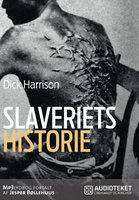 Slaveriets historie - Dick Harrison