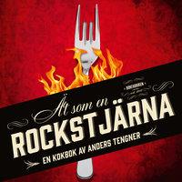 Ät som en rockstjärna - Eric Singer - Anders Tengner