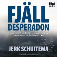 Fjälldesperadon - Jerk Schuitema
