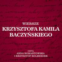 Wiersze Krzysztofa Kamila Baczyńskiego - Kamil Baczyński