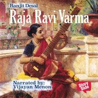 Raja Ravi Varma - Ranjit Desai