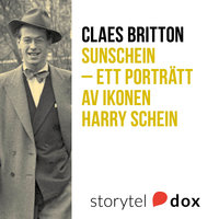Sunschein - ett porträtt av ikonen Harry Schein, företagsledare, författare och filmmogul - Claes Britton